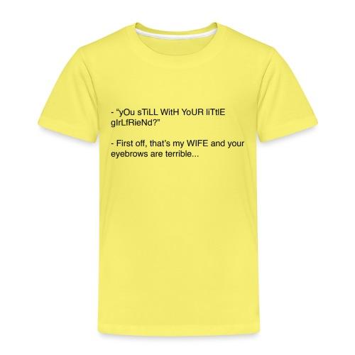 yOu sTiLL WitH YoUR liTtlE girLfRieNd???? - Premium-T-shirt barn