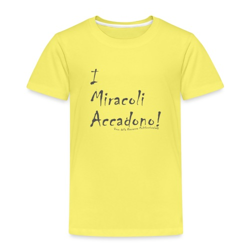 i miracoli accadono - Maglietta Premium per bambini