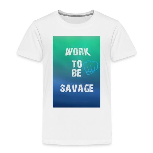 Work To Be Savage - Premium-T-shirt barn
