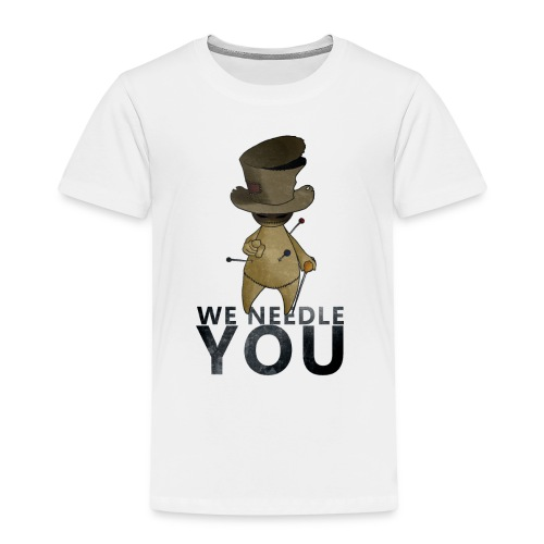 WE NEEDLE YOU - T-shirt Premium Enfant