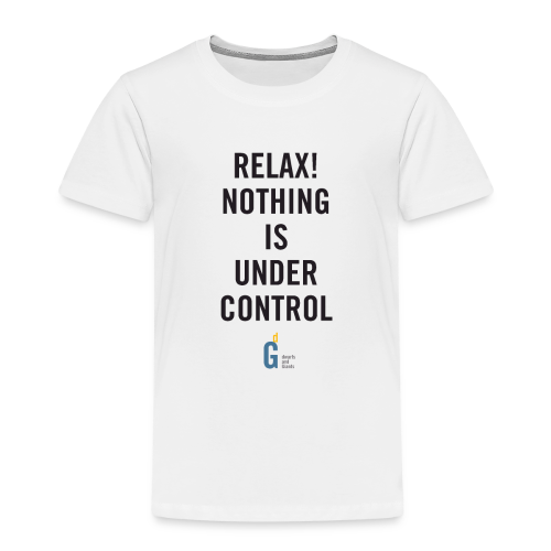 RELAX Nothing is under control III black yellow - Kids' Premium T-Shirt