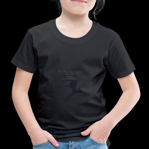 Overthinking Kills Your Happiness Spruch Zitat - Kinder Premium T-Shirt