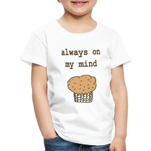 Always On My Mind Muffin - Kinder Premium T-Shirt