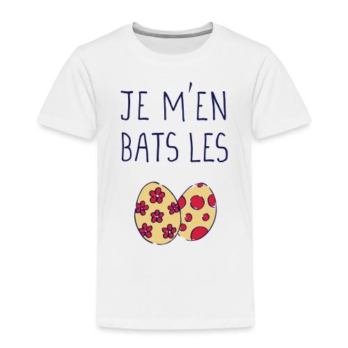 Je m'en bats les *oeufs* - T-shirt Premium Enfant