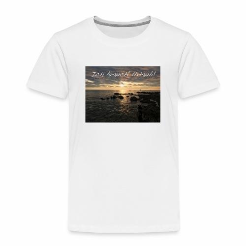Ich brauch' Urlaub - Kinder Premium T-Shirt