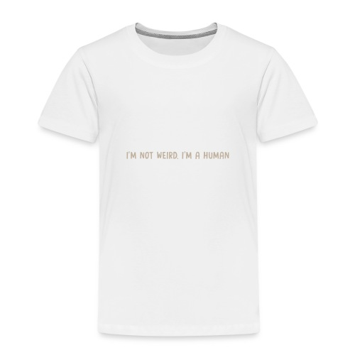 I'm not weird, I'm a human - Kids' Premium T-Shirt