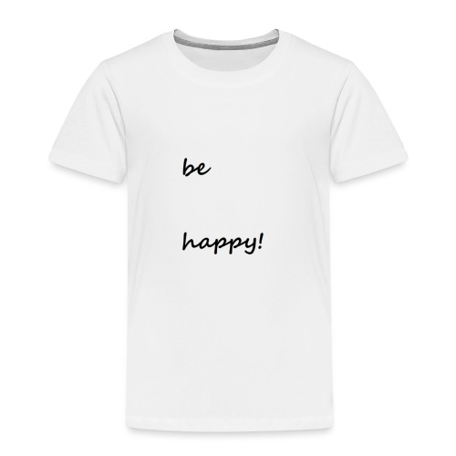 be happy - Kids' Premium T-Shirt
