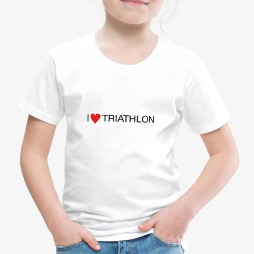 I LOVE TRIATHLON - Kinder Premium T-Shirt