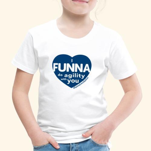 I FUNNA Do Agility With You! Blue - Kids' Premium T-Shirt