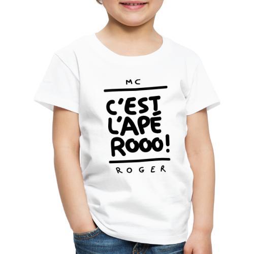 MC Roger Es ist ein Aperitif! - Kinder Premium T-Shirt