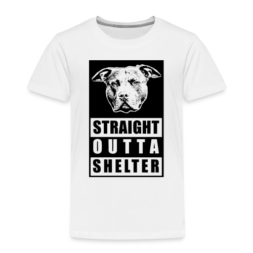 STRAIGHT OUTTA SHELTER - Kinder Premium T-Shirt