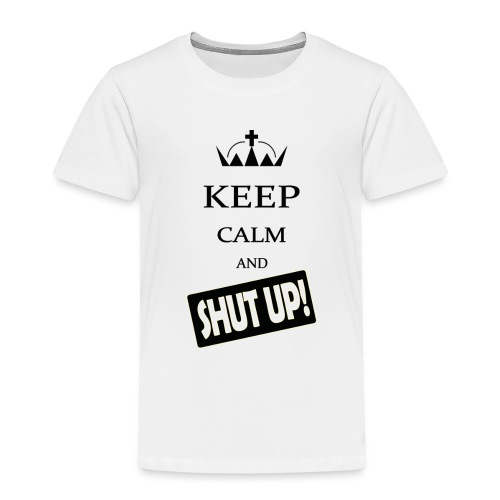 keep_calm and_shut up-01 - Maglietta Premium per bambini