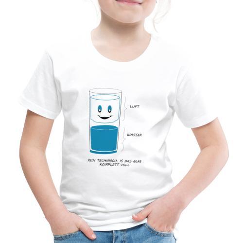 REIN TECHNISCH ist das Glas IMMER VOLL - Kinder Premium T-Shirt
