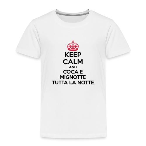 Coca e Mignotte Keep Calm - Maglietta Premium per bambini