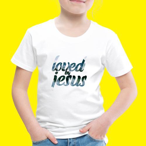 LOVED BY JESUS - Kids' Premium T-Shirt