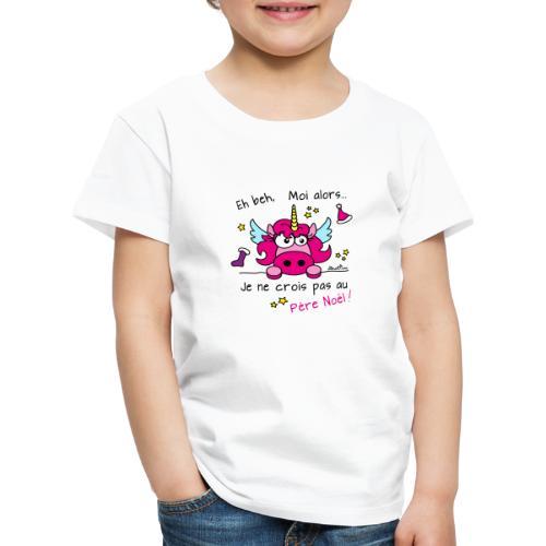 Licorne Rose - Je ne crois pas au Père Noël! - T-shirt Premium Enfant