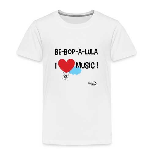 Bebopalula I Love Music ! - T-shirt Premium Enfant