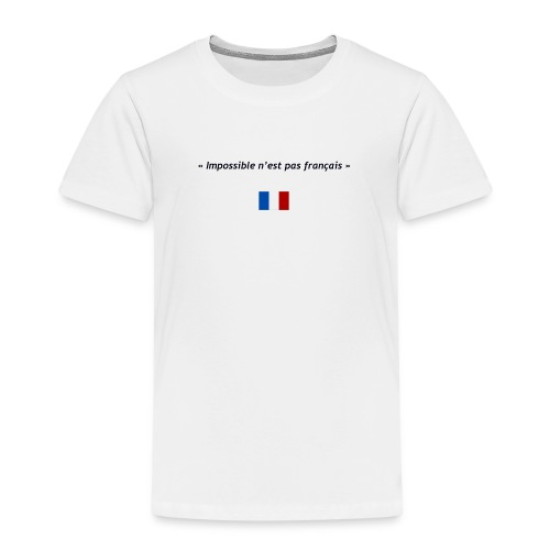 Impossible n'est pas français - T-shirt Premium Enfant