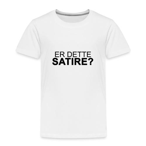Er dette satire? - Premium T-skjorte for barn