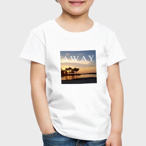 Away - Kinder Premium T-Shirt