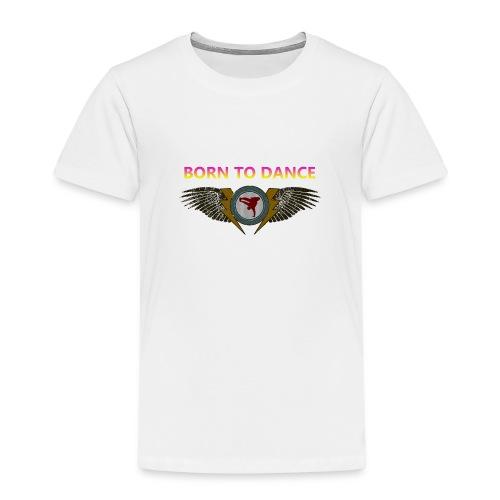 Born to dance - Kinderen Premium T-shirt