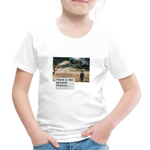 There s NO second Chance - Klimaschutz - Kinder Premium T-Shirt
