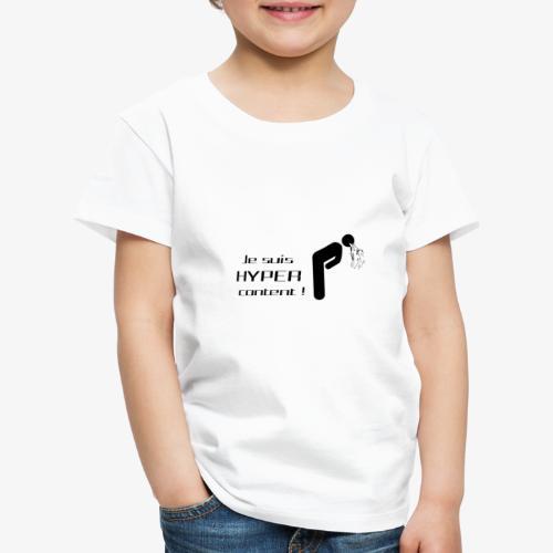 Je suis hyper content - T-shirt Premium Enfant