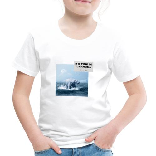 It s Time to Change - Kinder Premium T-Shirt