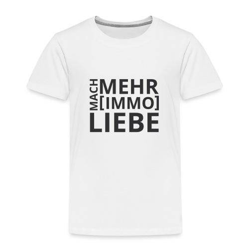Mach mehr [Immo] Liebe! - Kinder Premium T-Shirt