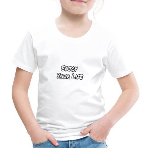 Enjoy Your Life design - Kinder Premium T-Shirt