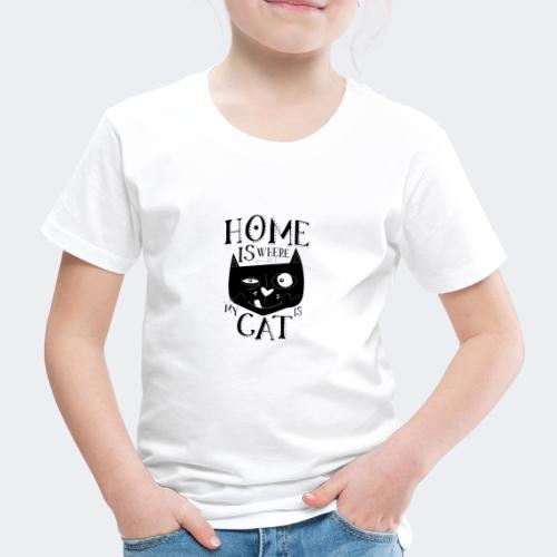 Home is where my cat is - Kinder Premium T-Shirt