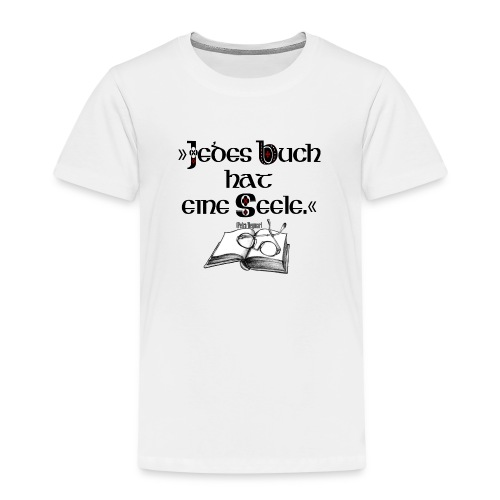 Jedes Buch hat eine Seele - Kinder Premium T-Shirt