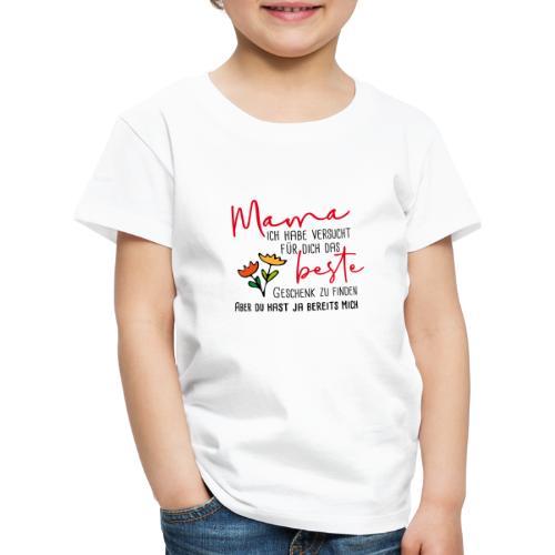 Mamas bestes Geschenk - Kinder Premium T-Shirt