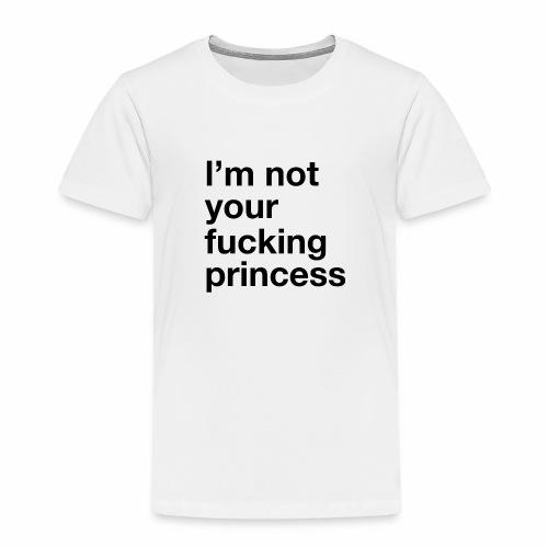 I m Not your Fucking Princess - T-shirt Premium Enfant