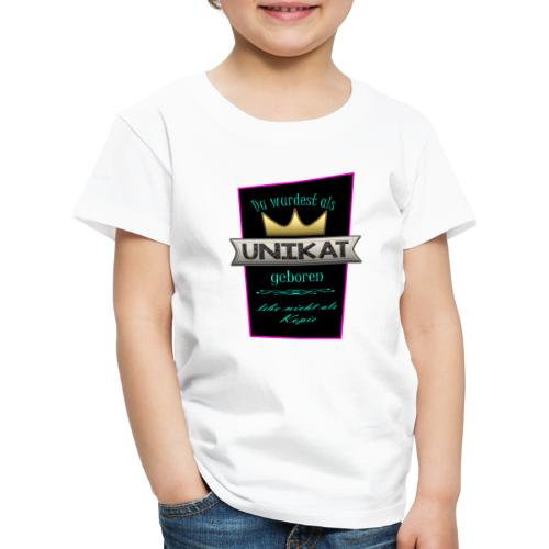 Unikat - Kinder Premium T-Shirt