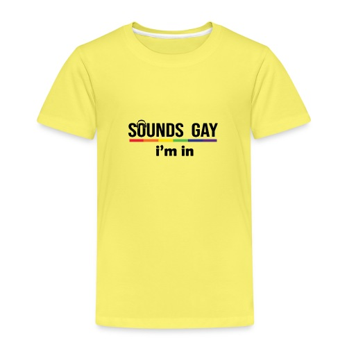 Sounds Gay I m In - Lasten premium t-paita
