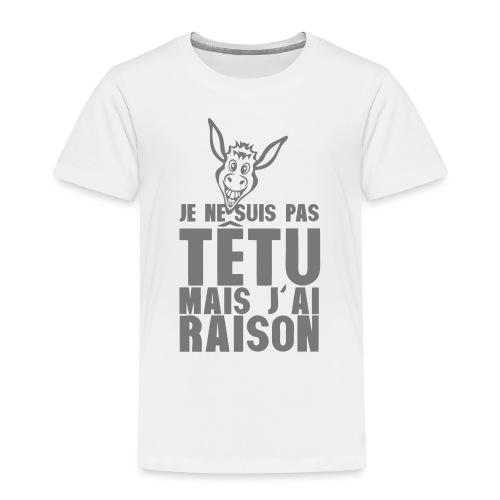je ne suis pas tetu mais j ai raison ane - T-shirt Premium Enfant
