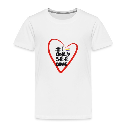 I ONLY SEE LOVE - Camiseta premium niño