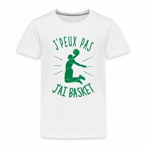 J'PEUX PAS, J'AI BASKET ! - T-shirt Premium Enfant