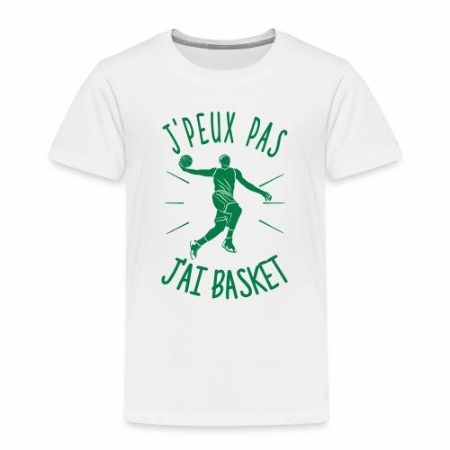 JE PEUX PAS, J'AI BASKET ! - T-shirt Premium Enfant