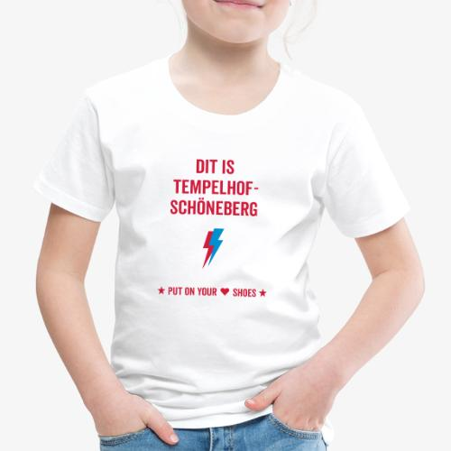Dit is Tempelhof-Schöneberg - Kinder Premium T-Shirt