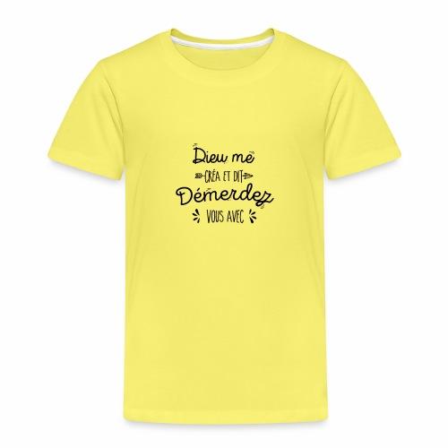 Dieu me créa et dit démerdez vous avec - T-shirt Premium Enfant