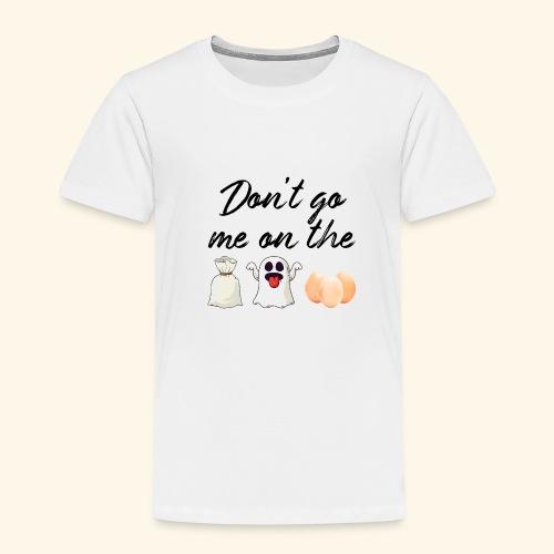 Deutscher Spruch Englisch Don't go me on the Sack - Kinder Premium T-Shirt