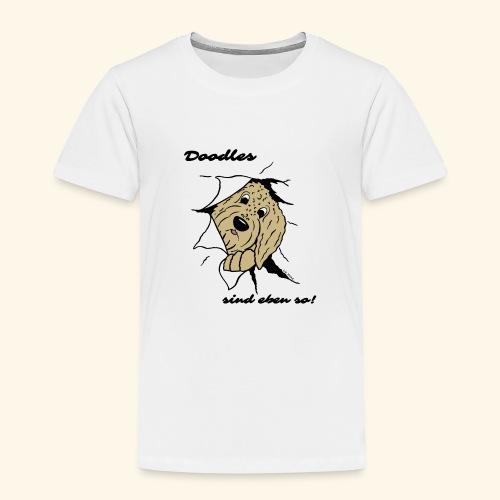 Doodles sind eben so! - Kinder Premium T-Shirt
