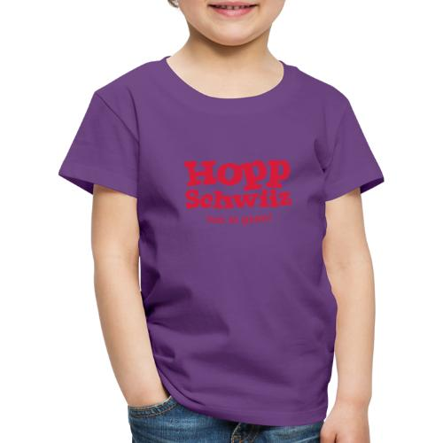 Hopp-Schwiiz hei si gseit - Kinder Premium T-Shirt