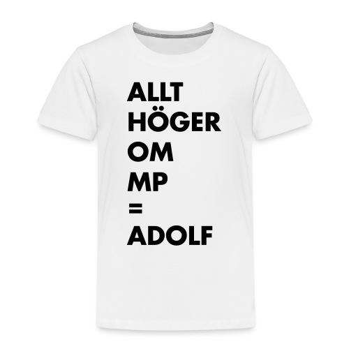 Allt höger om MP = Adolf - Premium-T-shirt barn