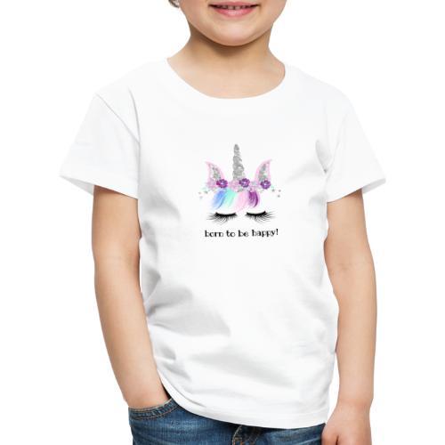 BORN TO BE HAPPY 1 1 - Kinder Premium T-Shirt