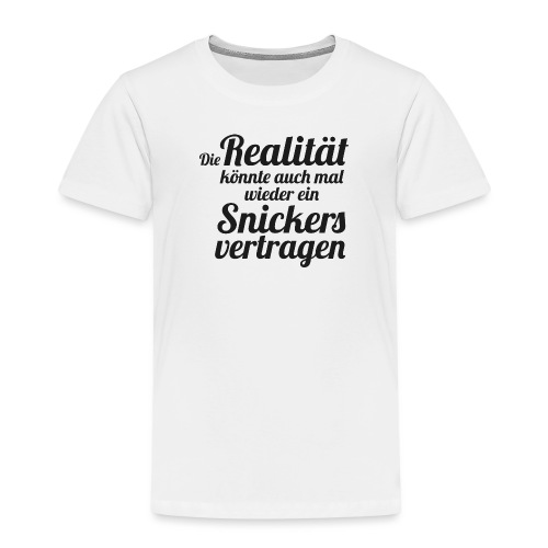 Die Realität könnte ein Snickers vertragen - Kinder Premium T-Shirt