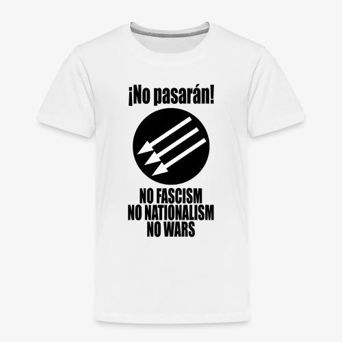 No pasaran! - No Fascism, No Nationalism, No Wars - Kids' Premium T-Shirt