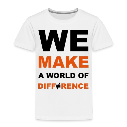 WE MAKE A WORLD OF DIFFERENCE 2 - Kinder Premium T-Shirt